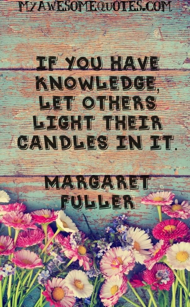 Margaret Fuller Quote About Knowledge Quotes Pinterest Quotes