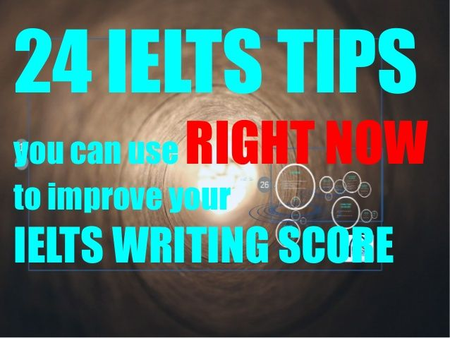 007 24 Tips you can use RIGHT NOW to improve your IELTS
