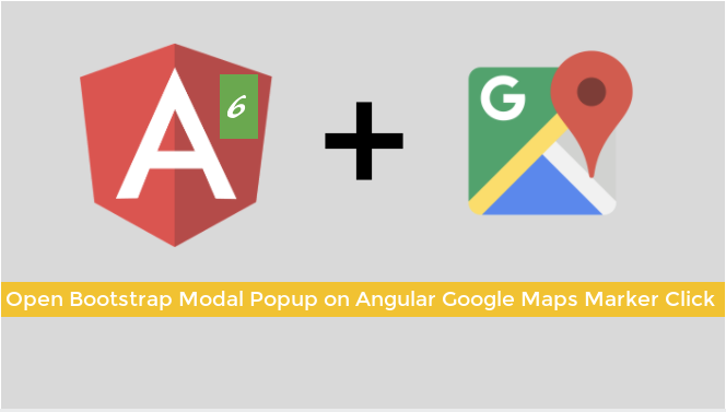 Open Bootstrap Modal Popup on Angular Google Maps Marker Click  In