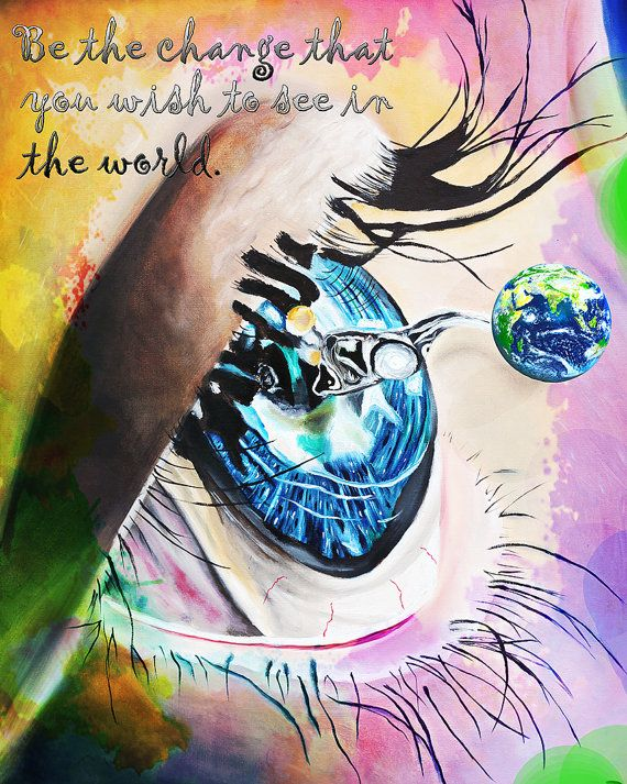 Be The Change Eye World Ghandi Motivational Watercolor Earth