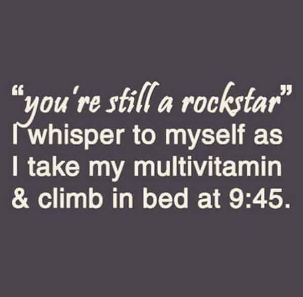 Yes I Go To Bed Early Haha Getting That Beauty Rest Birthday Quotes For Me Funny Quotes 30th Birthday Quotes