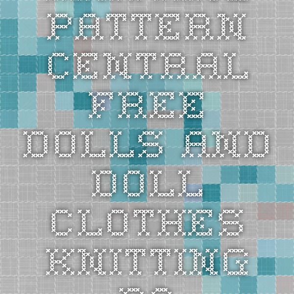 Knitting Pattern Central Free Dolls And Doll Clothes Knitting