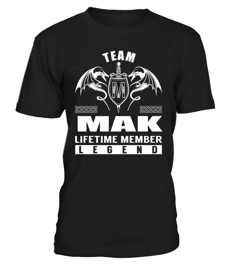 Team MAK Lifetime Member Legend Last Name T-Shirt #TeamMak
