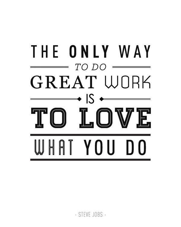 steve jobs quote on work love of life quotes - I Love My Job Do You Really Like Your Job