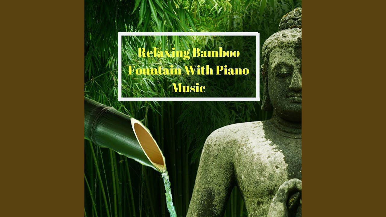 Relaxing Piano Music With Bamboo Water Fountain for
