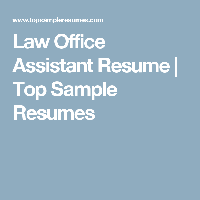 Law Office Assistant Sample Resume Law Office Assistant Resume  Top Sample Resumes  Legal Writing .