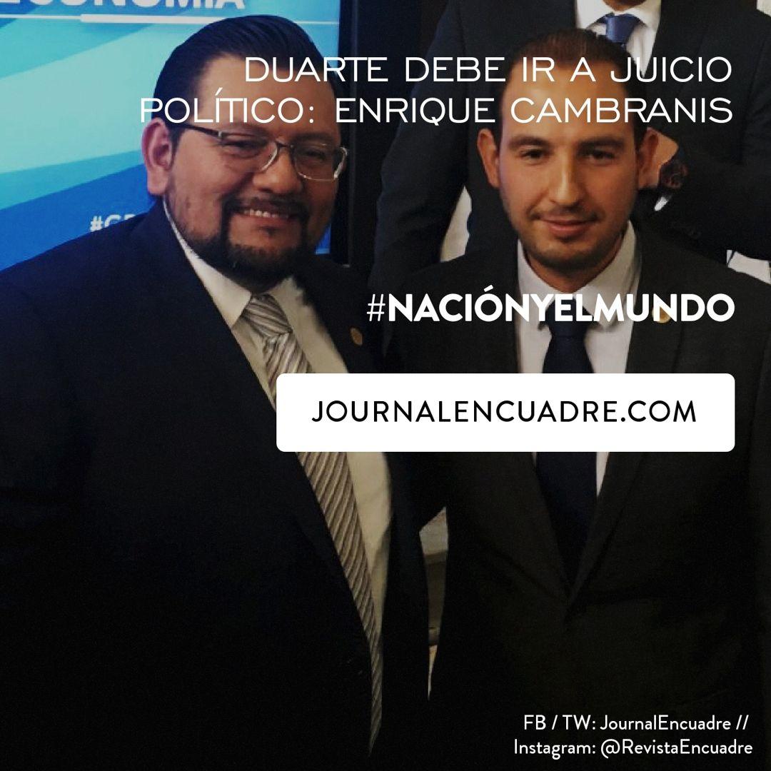 Revista Encuadre » Duarte debe ir a juicio político: Enrique ...