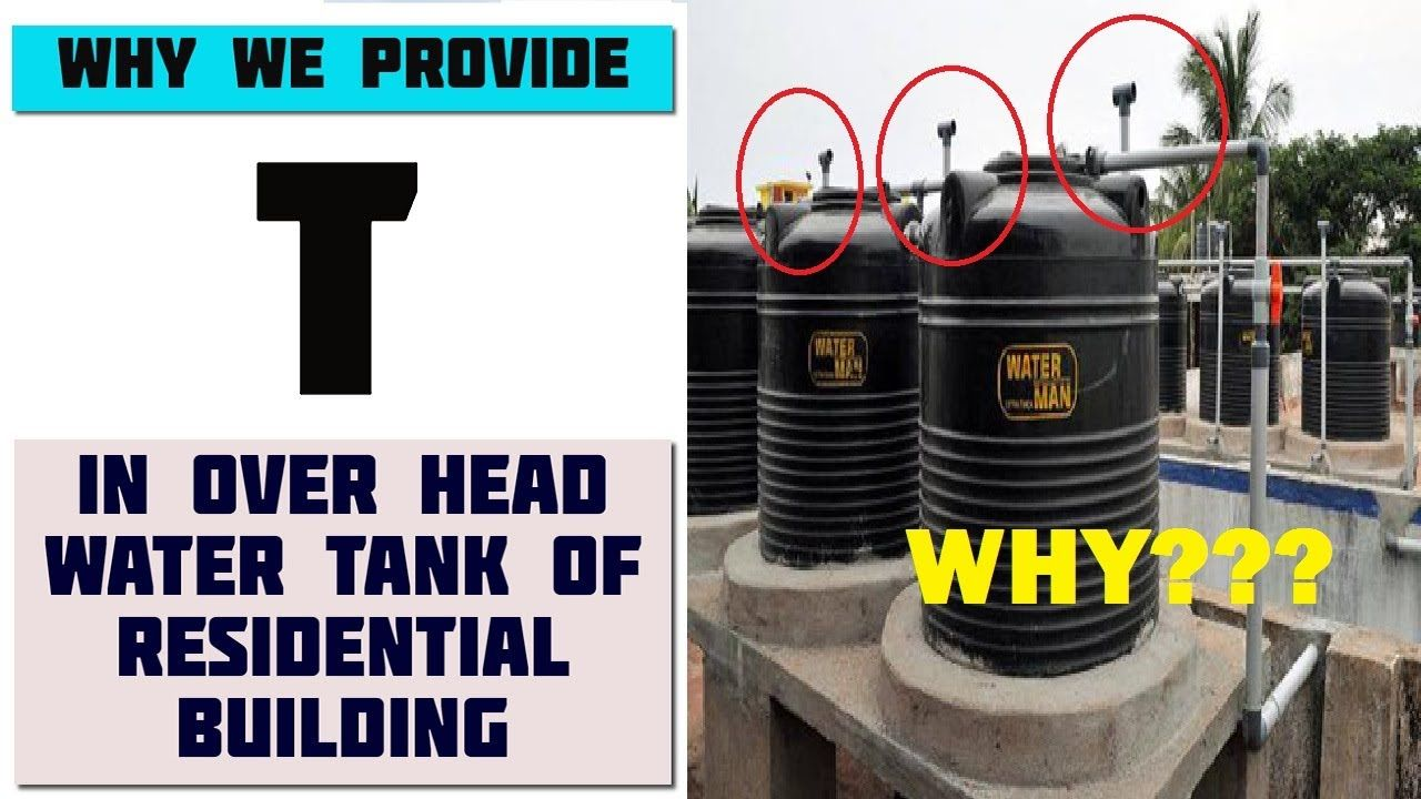 Why We Provide T In Water Tank Function Of T In Over Head Water Tank Water Tank Learning Technology Road Construction