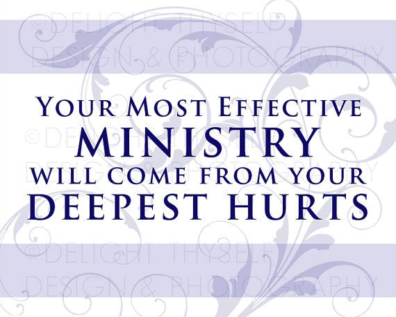 Quot Your Most Effective Ministry Will Come From Your Deepest