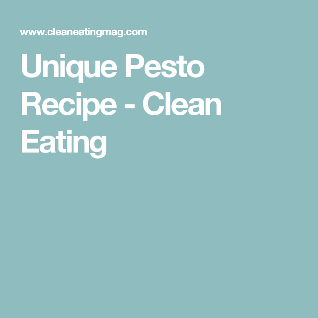 Unique Pesto Recipe - Clean Eating