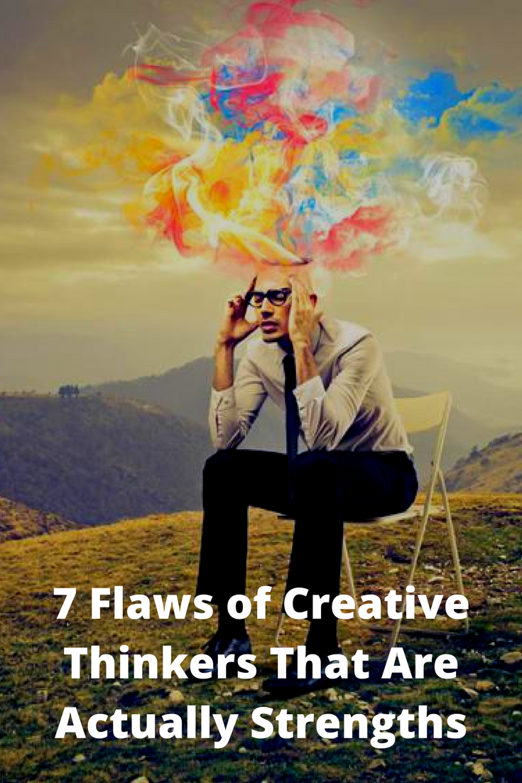 7 flaws of creative thinkers that are actually strengths 7 flaws of creative thinkers that are actually strengths thecheapjerseys Gallery