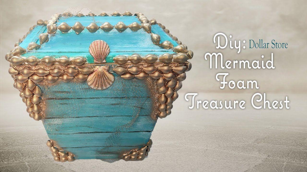 Mermaid foam treasure chest dollar tree diy mermaid