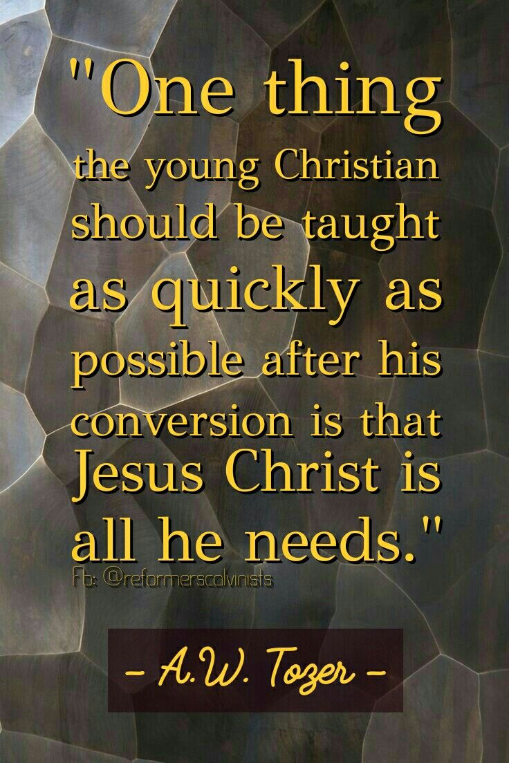 A W Tozer Quotes christian quotes | A.W. Tozer quotes | conversion | Jesus | From  A W Tozer Quotes