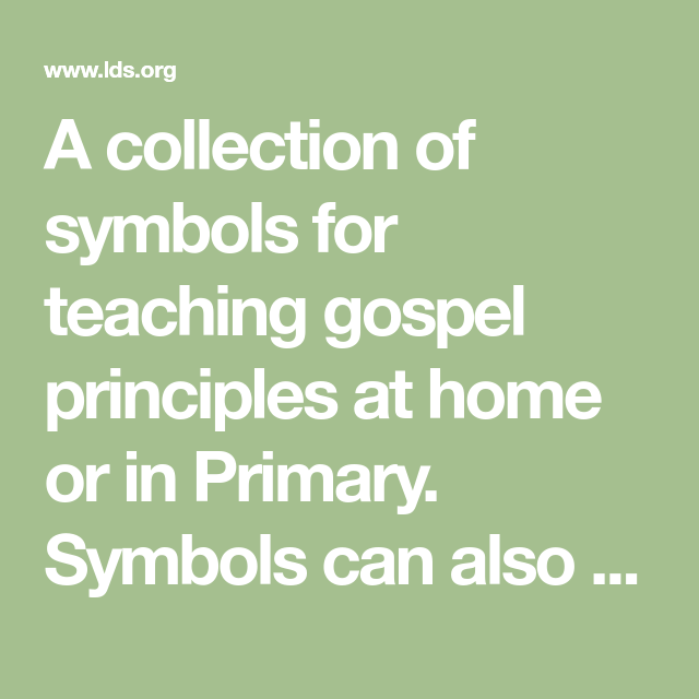 A Collection Of Symbols For Teaching Gospel Principles At Home Or In