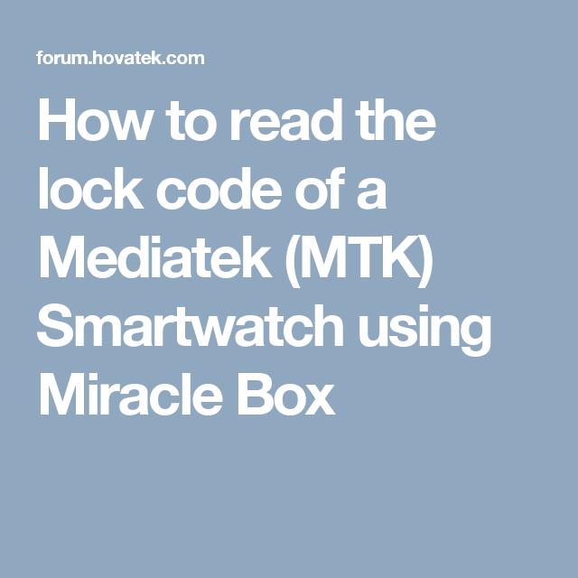 How to read the lock code of a Mediatek (MTK) Smartwatch