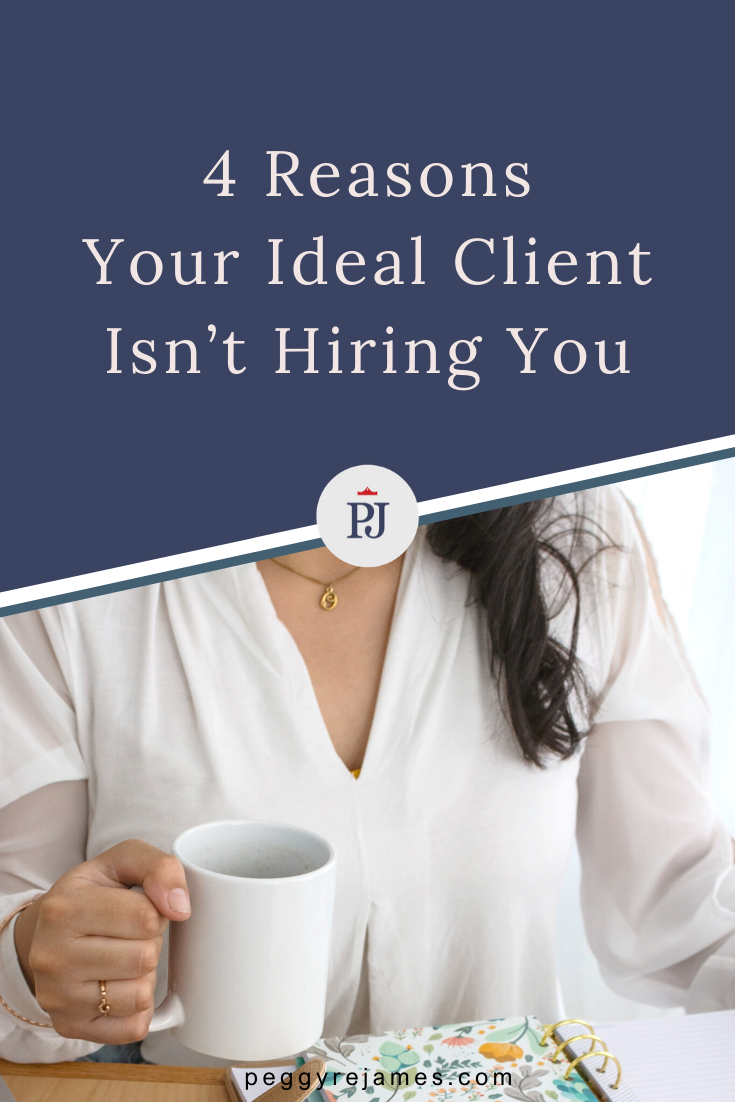 Reasons Your Ideal Client Isn't Hiring Your Virtual