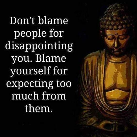 Don't blame people for disappointing you Don't blame people for disappointing you
