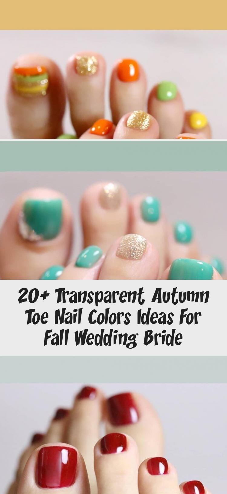 Photo of 20+ Transparent Autumn Toe Nail Colors Ideas For Fall Wedding Bride – Nail Art