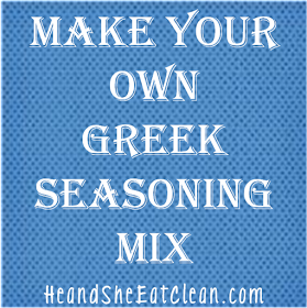 He and She Eat Clean: Clean Eat Recipe :: Make Your Own Greek Seasoning Mix