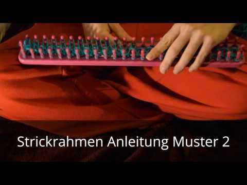 Deutsche Strickrahmen Anleitung Muster 2 - YouTube | Knitting Loom ...