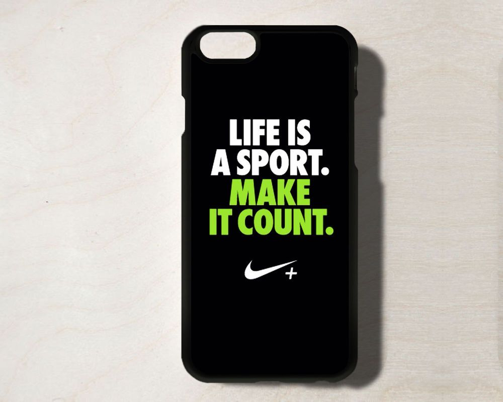 sports shoes 9e9dd 17cc0 Life is A Sport NIKE Case for iPhone 6 Black and Sport Quote Cases   UnbrandedGeneric