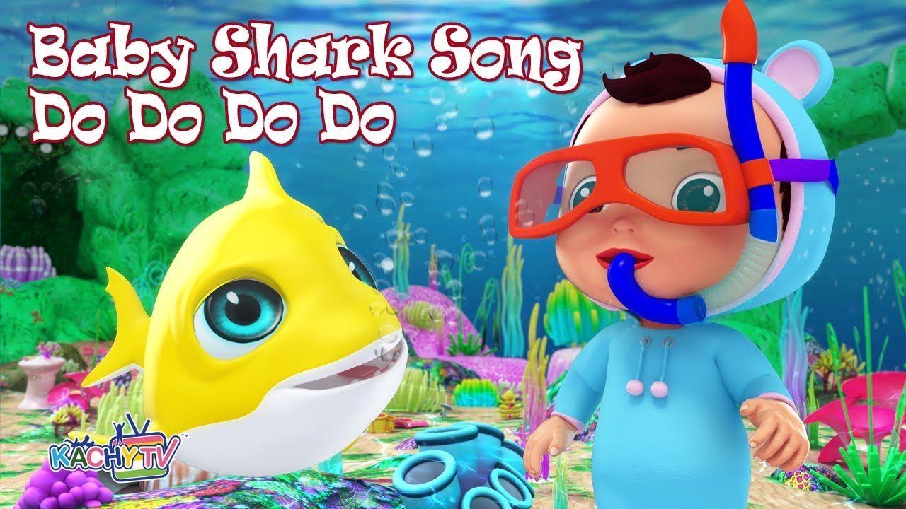 Baby Shark Song Do Do Do Do | Baby Shark Dance | Kachy TV ...