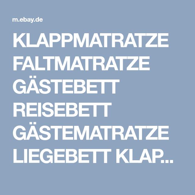 Klappmatratze Faltmatratze Gastebett Reisebett Gastematratze Liegebett Klappbett Ebay Faltmatratze Klappmatratze Und Gastematratze