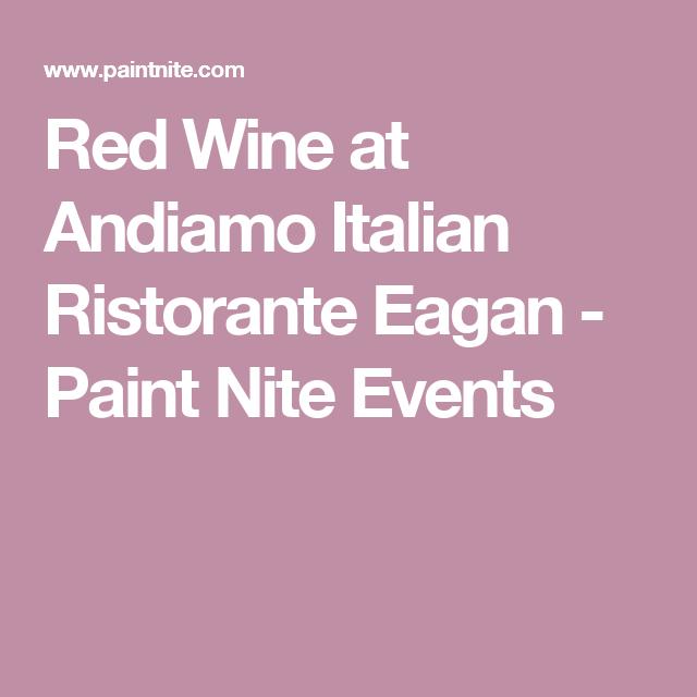 Red Wine at Andiamo Italian Ristorante Eagan - Paint Nite Events