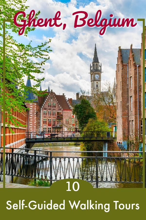 Follow these 6 expert designed self-guided walking tours in Ghent ...