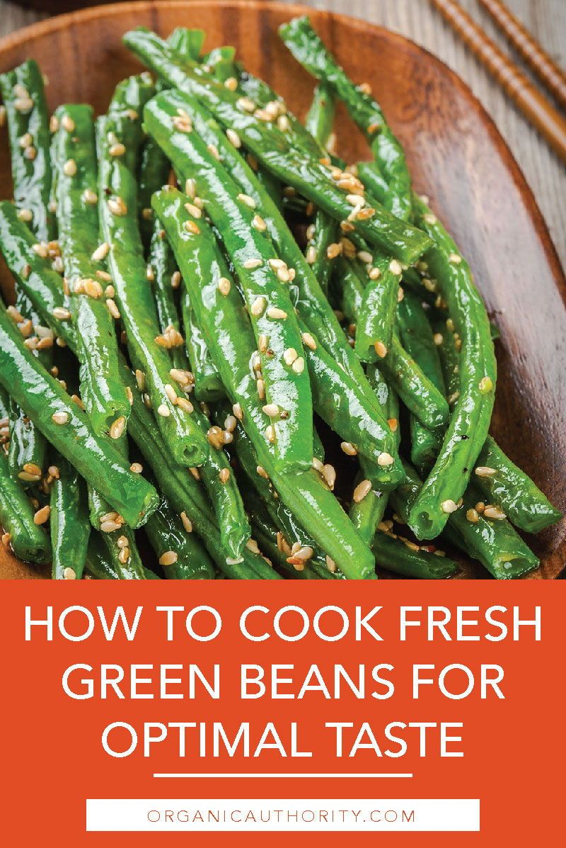 How To Cook Fresh Green Beans For Optimal Taste Eat Clean