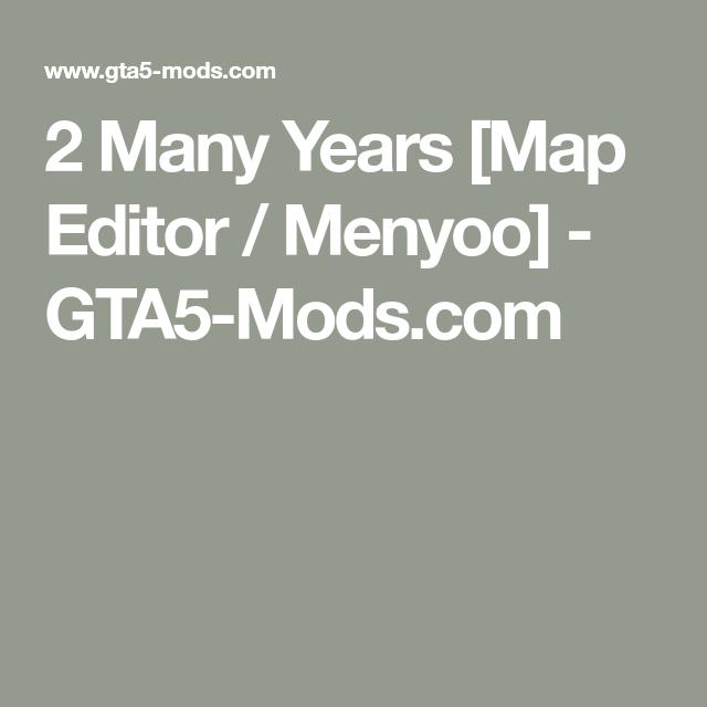 2 Many Years [Map Editor / Menyoo] - GTA5-Mods com | GTA 5