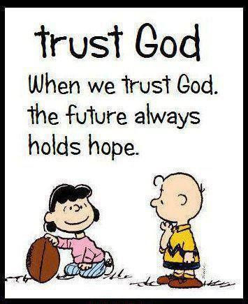 Trust God | Charlie brown quotes, Christian quotes, Charlie brown