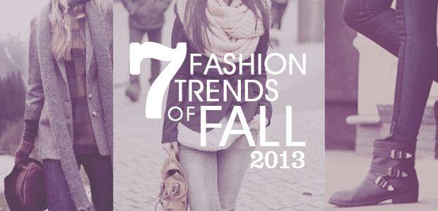 7 Fashion Trends of Fall 2013 #FallFashion2013 #FallFashionTrends #2013