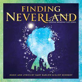 Finding Neverland Original Broadway Cast Recording Finding Neverland Musical Finding Neverland Neverland