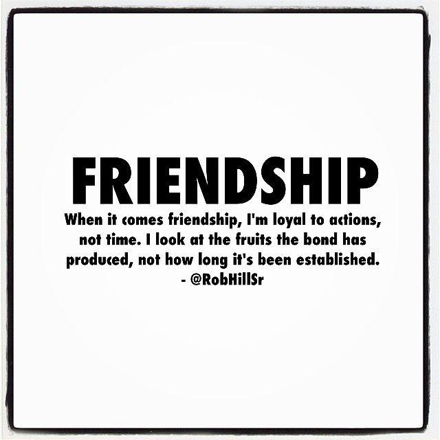 Robhillsr: Friendship… I Take All Of Mine Serious. I'm