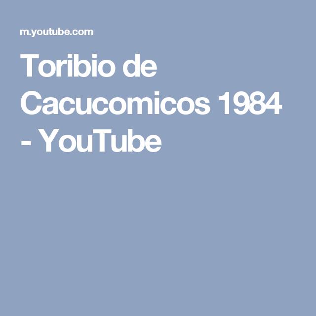 Toribio de Cacucomicos 1984 - YouTube