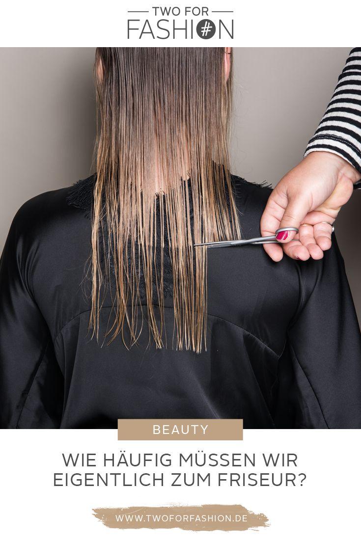 Wie Oft Müsst Ihr Wirklich Zum Friseur Two For Fashion
