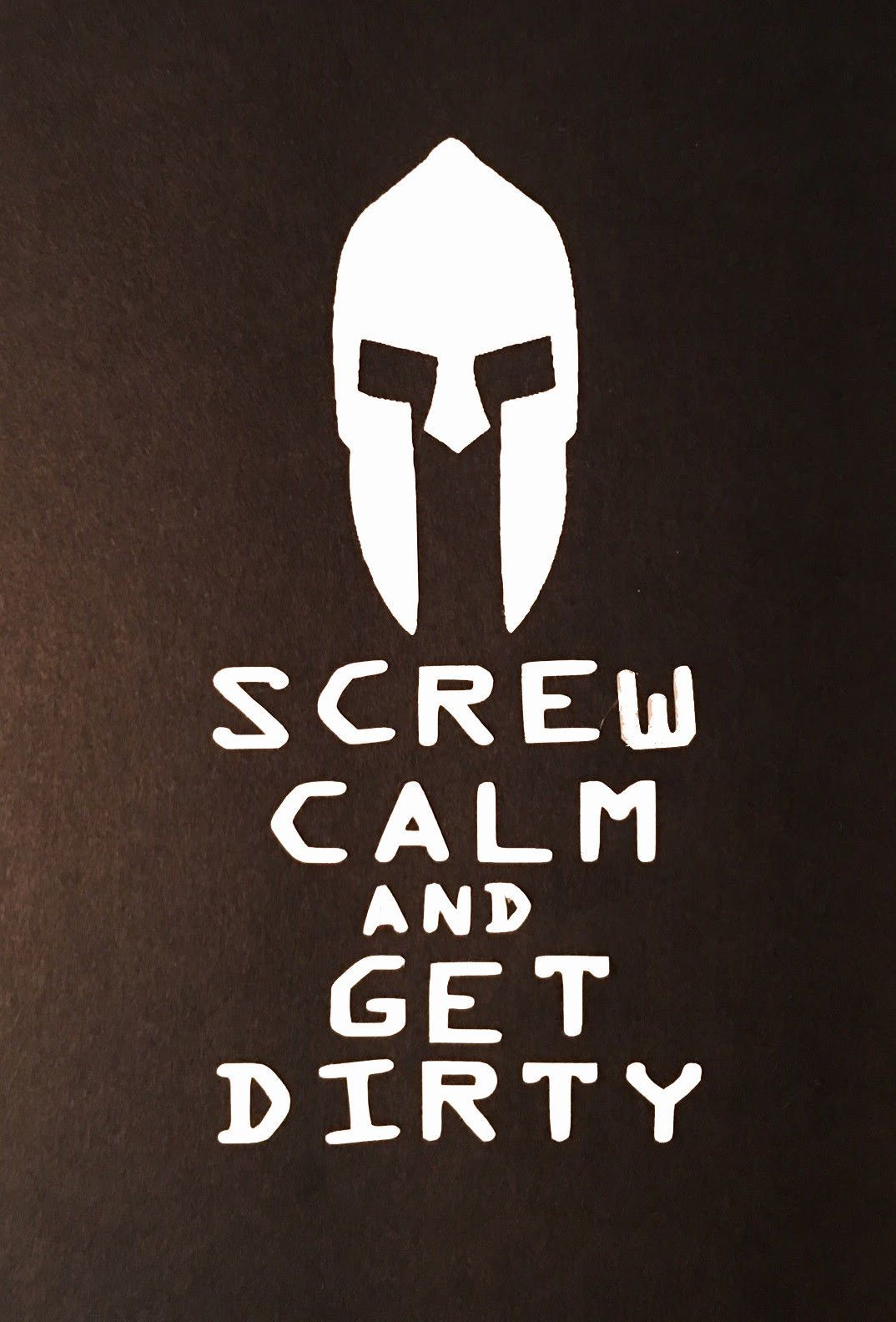"Screw Calm and Get Dirty Vinyl Decal Sticker 5"" x 3"""