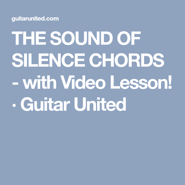The Sound Of Silence Chords With Video Lesson Guitar United