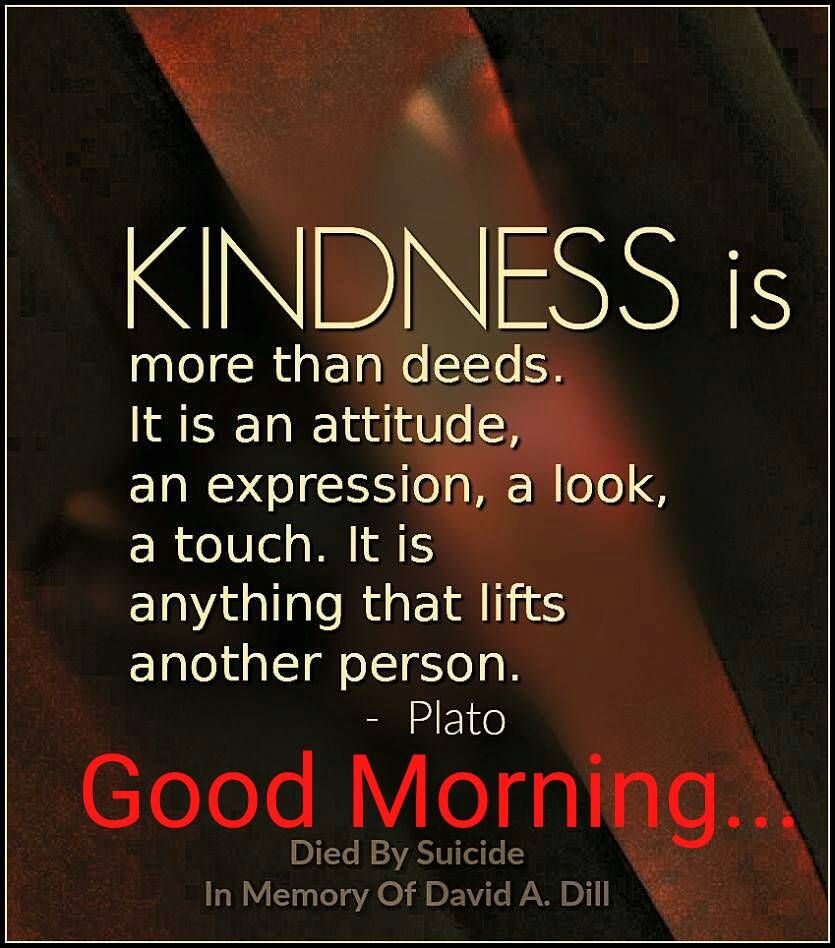 Please Be Kind To Yourself Also So Everyone Has A Good Morning