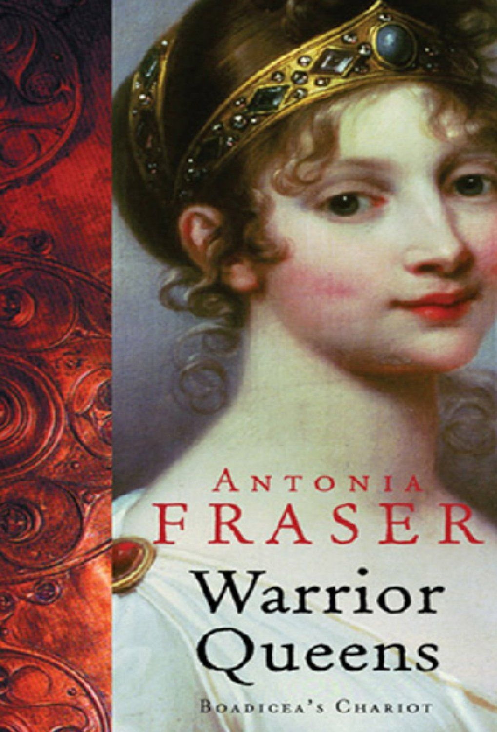 Warrior Queens: Boadicea's Chariot (women In History) Ebook: Antonia Fraser:  Amazon