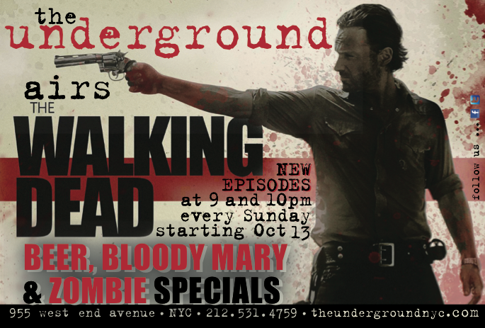 Walking Dead Every Sunday At 9 10 At The Underground Www Theundergroundnyc Com Underground The Walking Dead Dead