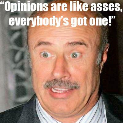 The Best Of Dr Phil S Dr Phil Isms Dr Phil Quotes Dr Phil Dr Phill