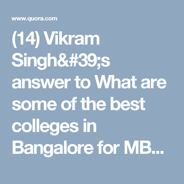 (14) Vikram Singh's answer to What are some of the best colleges in Bangalore for MBA in Human Resources? - Quora