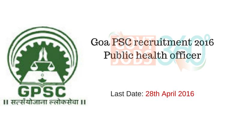 Goa PSC recruitment 2016 Public health officer 17 posts