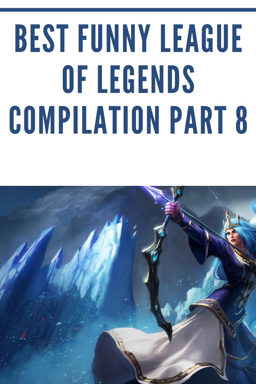 Best Funny League Of Legends Compilation Part 8