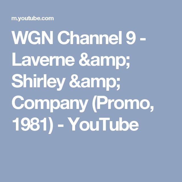 WGN Channel 9 - Laverne & Shirley & Company (Promo, 1981) - YouTube