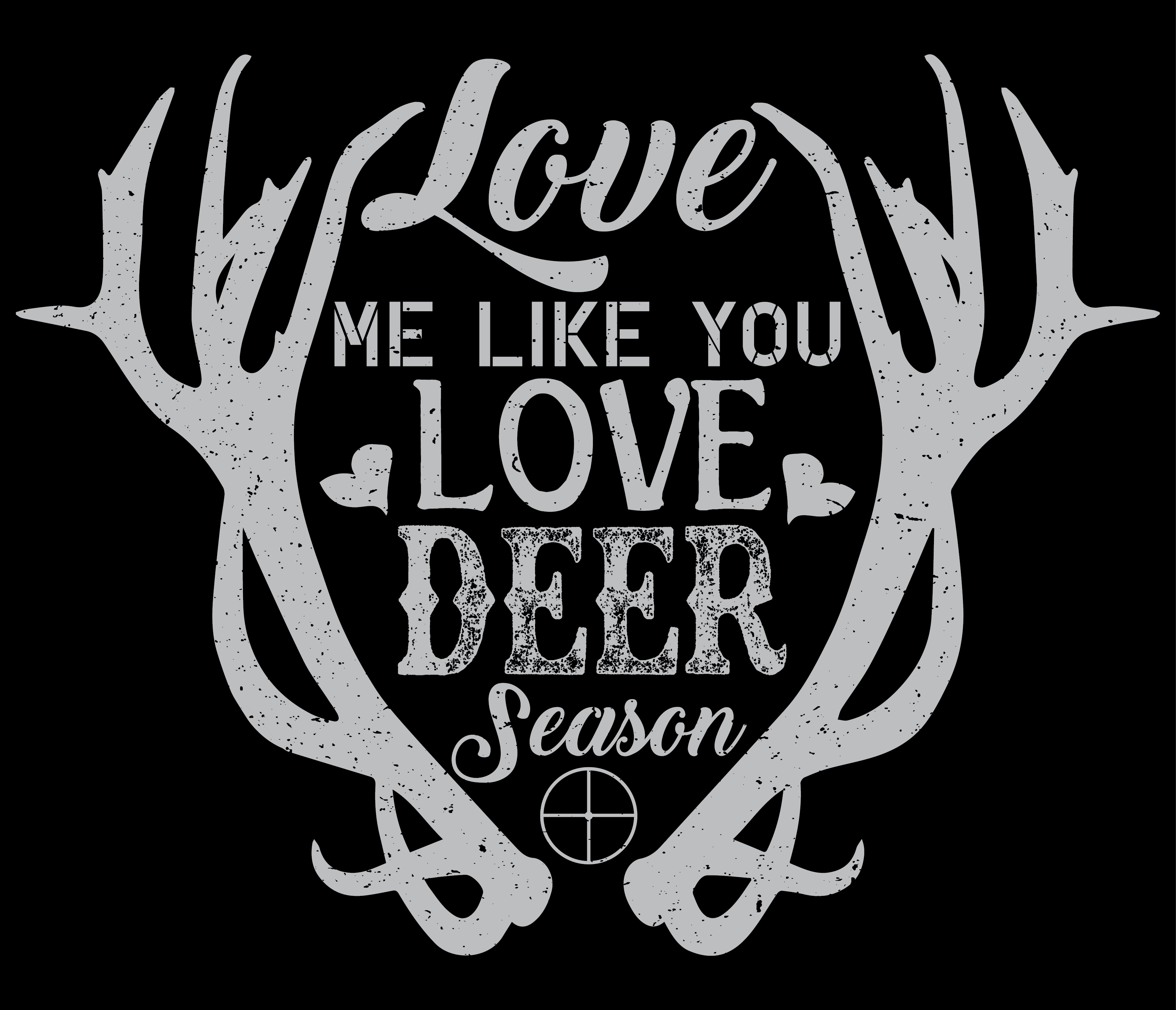 Download Love me like you love deer season! Deer #Hunting shirts ...