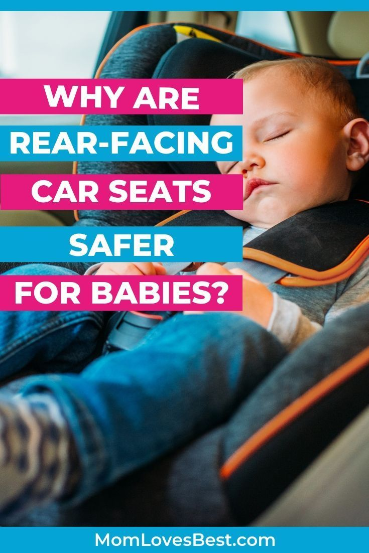 How Long Should You Keep Your Baby in a Rear-Facing Car ...