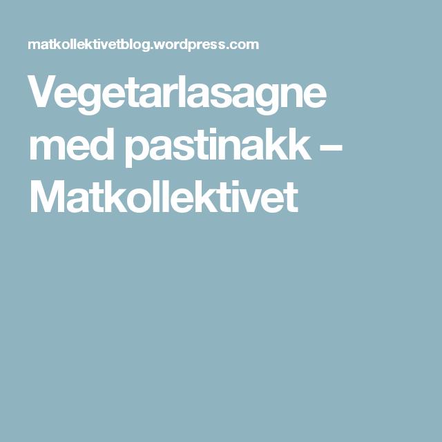 Vegetarlasagne med pastinakk – Matkollektivet